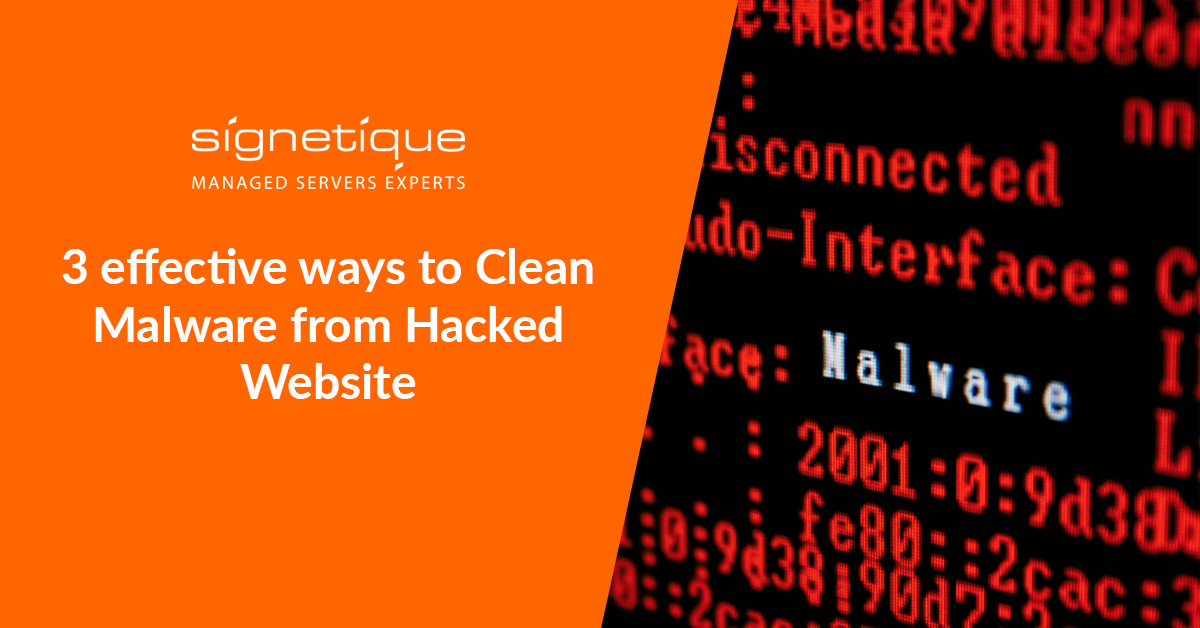 3 effective ways to Clean Malware from Hacked Website